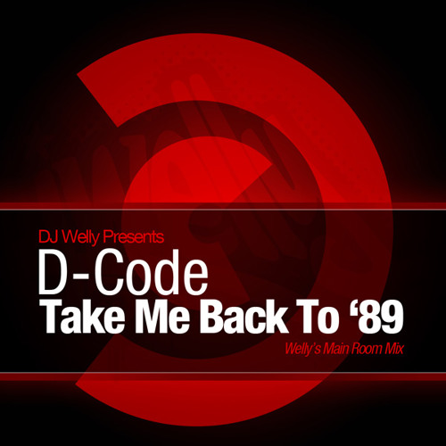 DJ Welly presents D-Code - Take Me Back To 89 - Welly's Main Room Mix