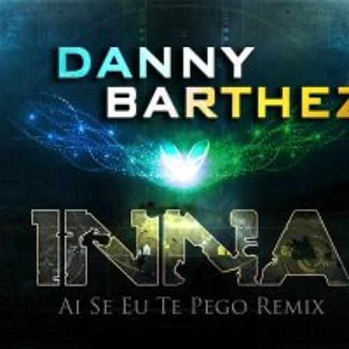 Inna  Ai Se Eu Te Pego Remix (Danny Barthez Dutch Mix ) 2012