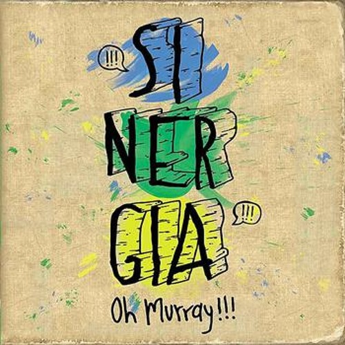 Sinergia - Oh Murray !!!