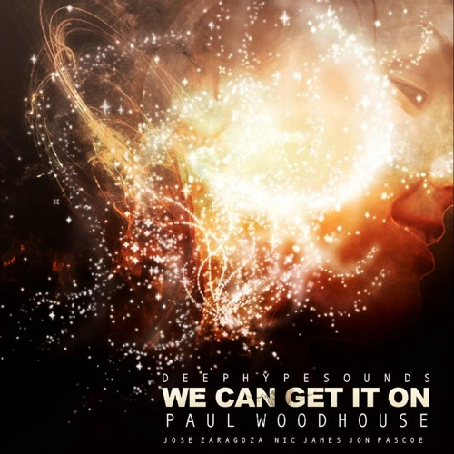 Paul Woodhouse - We Can Get It On EP - Out now on Deep Hype Sounds