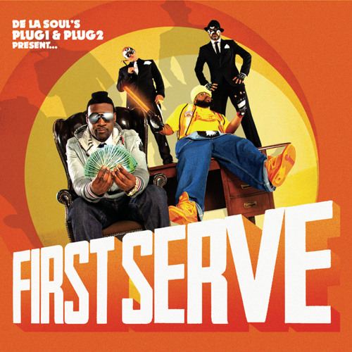 De La Soul's Plug 1 & Plug 2 present First Serve - Pushin' Aside, Pushin' Along