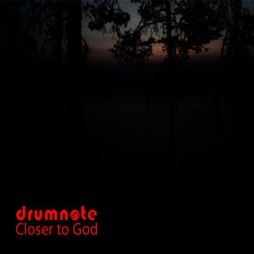 drumnote - Closer to God (drumnote Remix)