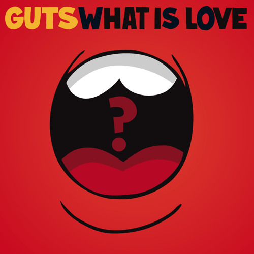 Guts - What Is Love? (Somepling Remix)