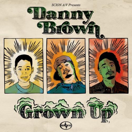 Grown Up - Danny Brown