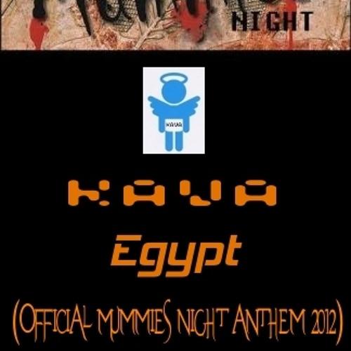 Kava - Egypt (Official Mummies Night Anthem 2012)