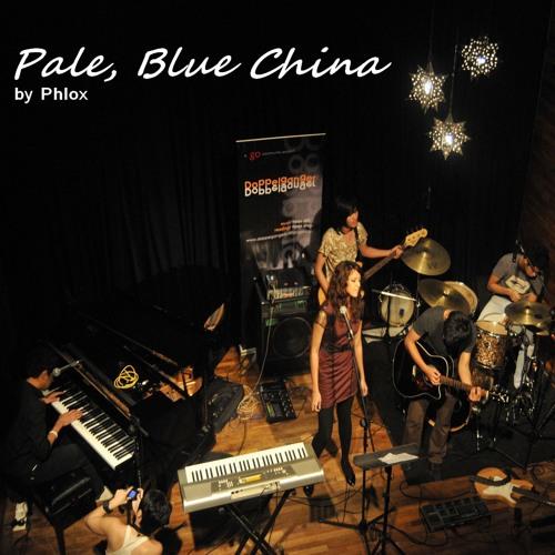 Pale, Blue China (Demo Live)