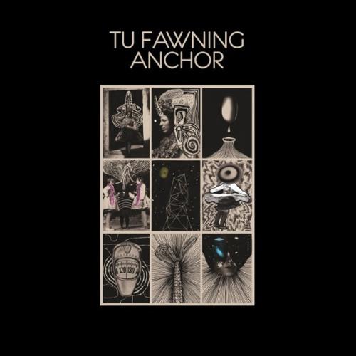 Tu Fawning - Anchor
