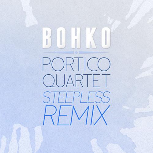 Portico Quartet - Steepless (Bohko Remix)