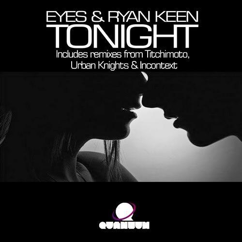 Tonight by Eyes ft. Ryan Keen (Urban Knights Remix)