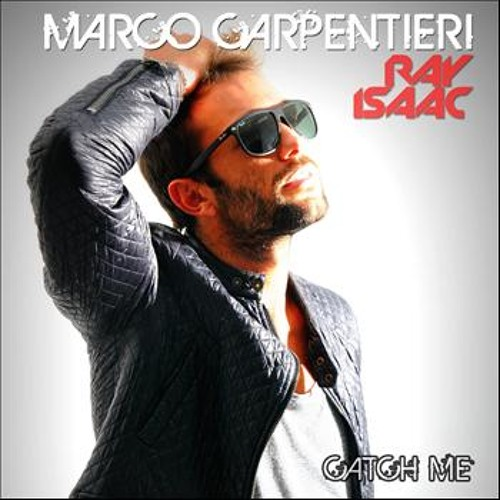 Marco Carpentieri ft. Ray Isaac - Catch Me (Onur Camur Remix) [Melodica Records]