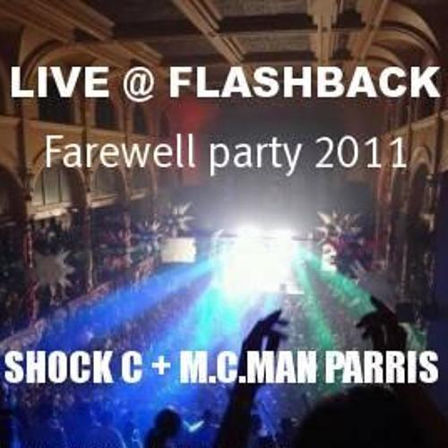 LIVE @ FLASHBACK Farewell party 2011 - SHOCK C + M.C.MAN PARRIS