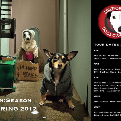 Stretford Dogs Club | In Season - Spring 2012 | Full 6 Hour Mix