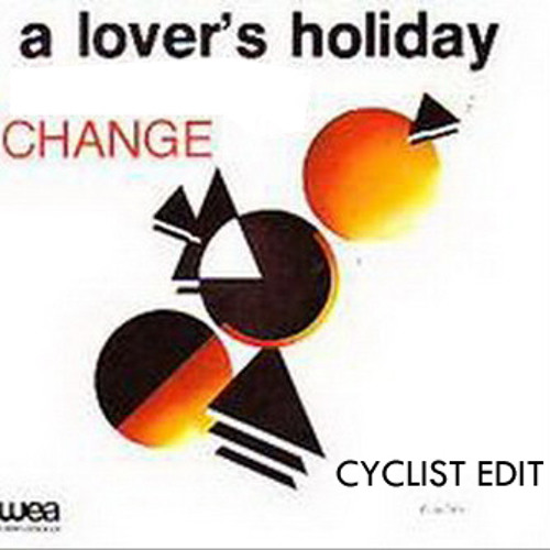 Change - A Lover's Holiday (Cyclist Edit)