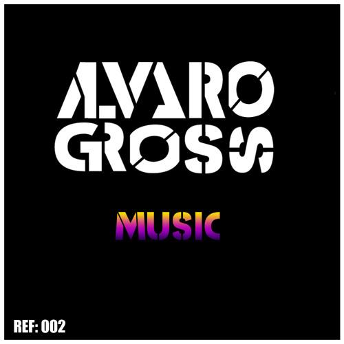 Alvaro Gross - Music (Original Mix)  - PREVIEW - NO MASTER -