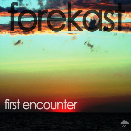 Forekast - First Encounter (Original Mix) -- FREE DOWNLOAD