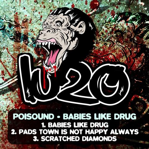 Poisound - Babies like drug (LU20 RECORDS)