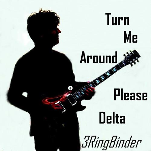 Turn Me Around Please Delta