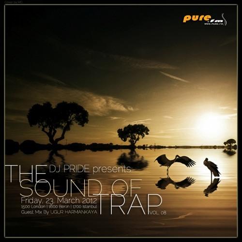 The Sound Of Trap 008 - DJ Pride [Mar 23-2012] on Pure.FM