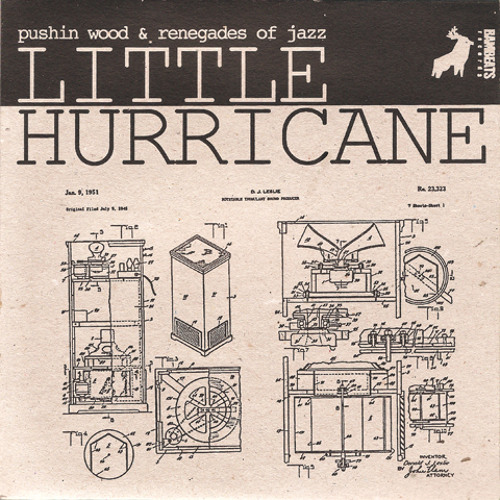"PushinWood & Renegades Of Jazz - Little Hurricane (7"" Vinyl)"