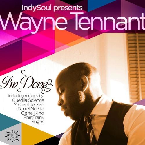 IndySoul pres Wayne Tennant - I'm Done (Original Mix)