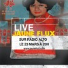 JAUNE FLUX en  Direct d'Alto