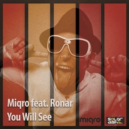 Miqro feat. Ronar - You Will See (Loui & Scibi '90 Remix) [Solardish Records]
