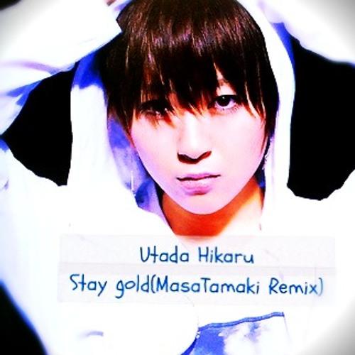 Utada Hikaru - Staygold(MASA TAMAKI D&B EDIT)