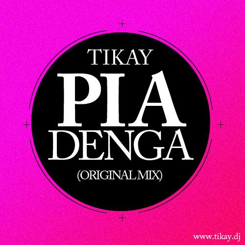 TIKAY – PiAdEnGa (Original Mix)