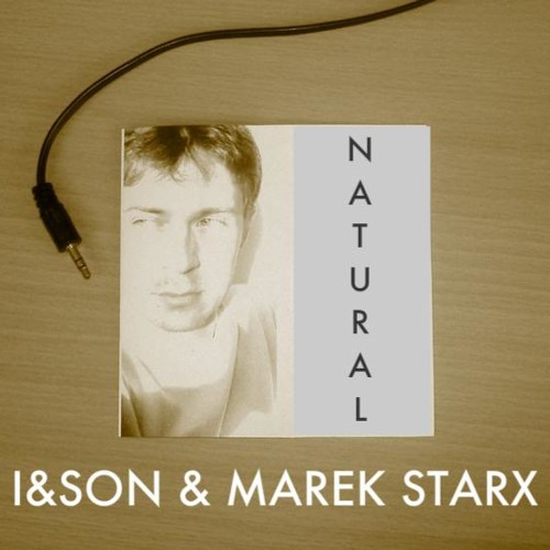 Marek Starx with I&SON - Natural