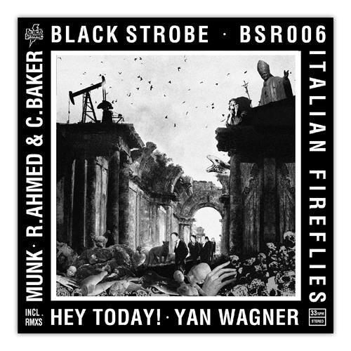 Black Strobe- Italian Fireflies (Yan Wagner Remix)
