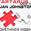Free Download Tartarus meets Jan Johnston - Something's Missing Alpay Sahingoez Remix Mp3