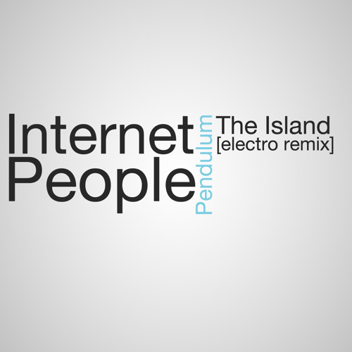 The Island - (Internet People Remix) [WIP]