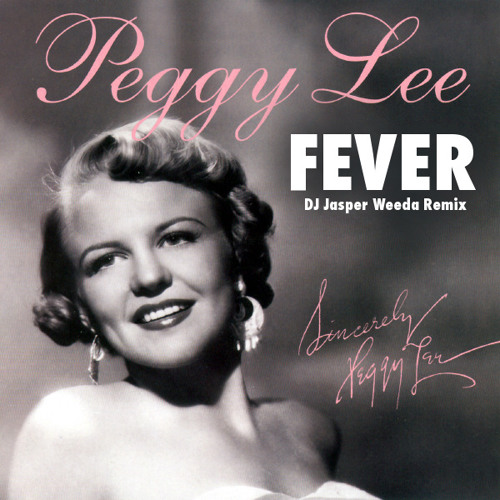 Fever (DJ Jasper Weeda Remix) - Peggy Lee