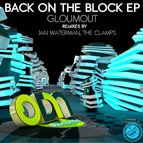 Gloumout - Back On The Block (Jan Waterman remix) [ODN Records] - Out now
