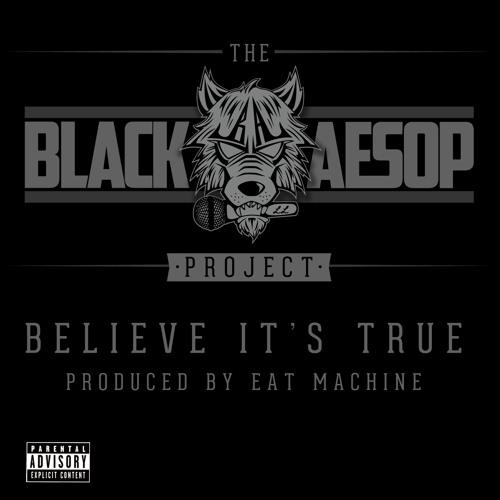 Black Aesop - Believe It's True (The Black Aesop Project)