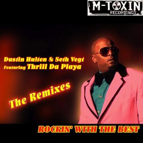 Dustin Hulton & Seth Vogt - Rocking With The Best ft Thrill Da Playa (Michael McNabb RMX)