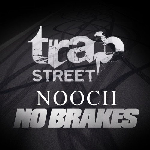 "@noochtrapst - ""My Neighborhood"" (No Brakes)"
