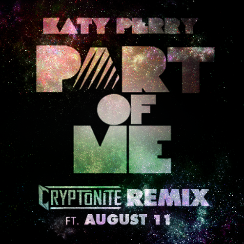 Katy Perry Part of me (Cryptonite Remix ft. August 11)