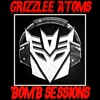 GRIZZLEE ATOMS - Bomb Sessions - Vol 10 (CLICK BUY FOR FREE 320 DOWNLOAD)