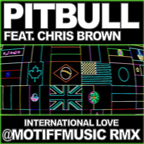 International Love (MOTIFF MUSIC) RMX