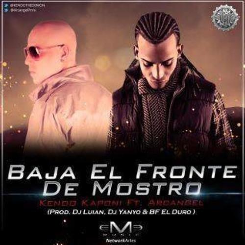 Baja El Fronte Mostro - Kendo Kaponi Feat Arcangel