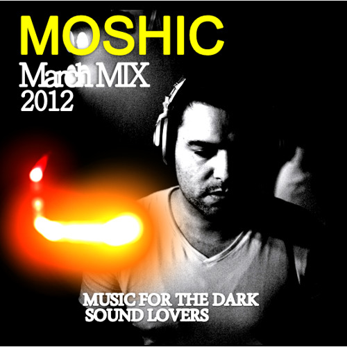 MOSHIC March 2012 Episode Mix