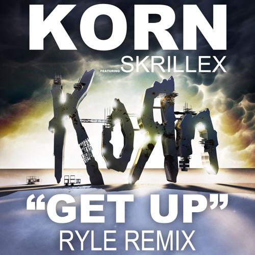 Korn feat Skrillex - Get Up (Ryle Remix)