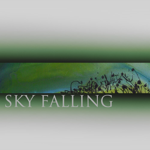 Sky Falling (first version)