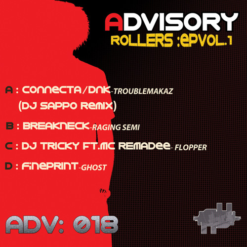 Connecta & Dnk -Troublemakerz DJ Sappo Remix-Adv018-Rollers PREVIEW