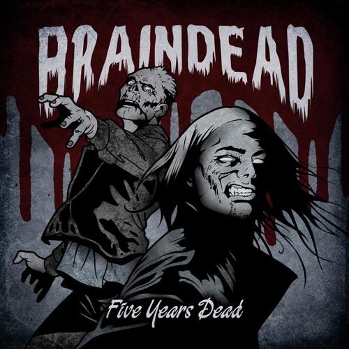 Braindead - Five Years Dead *album sampler*