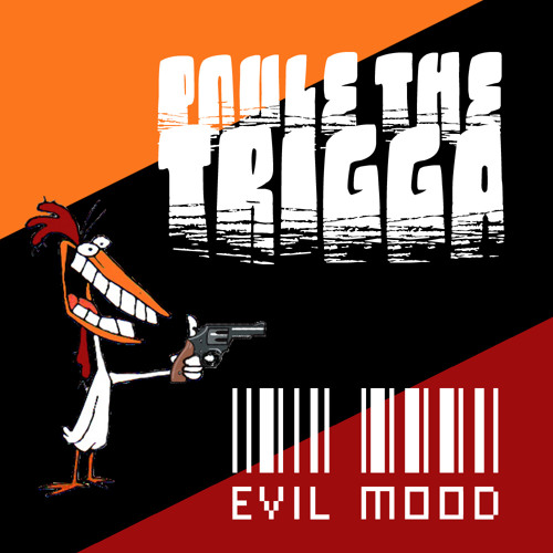 Poule The Trigga - Evil Mood
