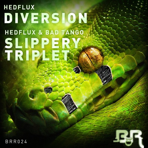 Hedflux & Bad Tango - Slippery Triplet [OUT NOW!]