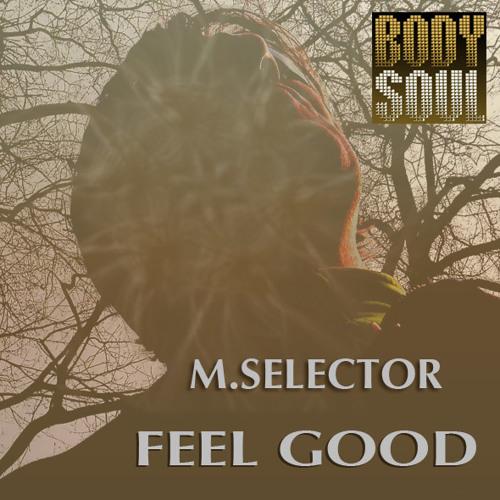 M.Selector - Feel Good (Original Mix)