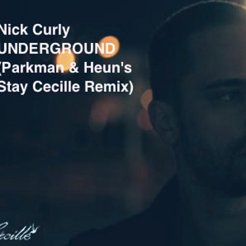 Nick Curly - Underground (Parkman & Heun's Stay Cecille Remix)